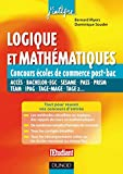 Logique et mathématiques aux concours des écoles de commerce post-Bac : Acces, Bachelor-EGC, Sesame, Pass, Prism, Team, Ipag, Tage-Mage, Tage 2... (2 - Concours post-bac t. 1) (French Edition)