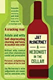 A Hedonist in the Cellar: Adventures in Wine. Jay McInerney