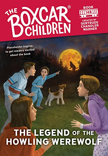 The Legend of the Howling Werewolf (The Boxcar Children Mysteries)