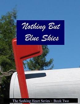 Kevin Wilber - Nothing But Blue Skies (Seeking Heart Teen Series Book 2)