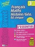 Français, Maths, Histoire/Géo, Education civique 3e : L'essentiel