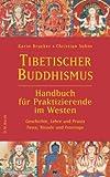Tibetischer Buddhismus - Handbuch für Praktizierende im Westen: Geschichte, Lehre und Praxis - Feste, Rituale und Feiertage
