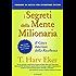 I segreti della mente milionaria: Il gioco interiore della ricchezza