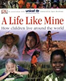 A Life Like Mine: How Children Live Around the World by DK Publishing (2005) Paperback