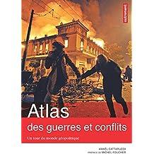 Atlas des guerres et des conflits : Un tour du monde géopolitique: Atlas Autrement
