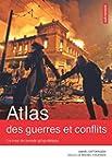 Atlas des guerres et des conflits : U...