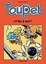 Toupet, tome 18 : Toupet strike à mort par Godard