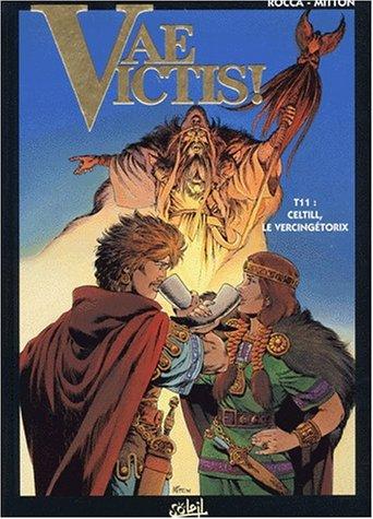 Vae Victis, tome 11 : Celtill, le Vercingétorix