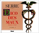 DICO DES MAUX. Tome 1, Traitements et remèdes