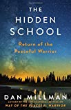 The Hidden School: Return of the Peaceful Warrior