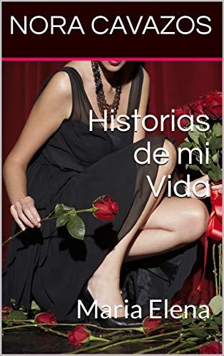 Historias de mi Vida: Maria Elena