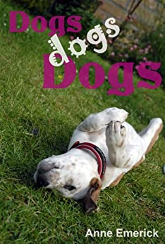 Dogs, dogs, Dogs (Easy Reader Book 1) (English Edition) par [Emerick, Anne J.]