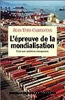 L'épreuve de la mondialisation. Pour une ambition européenne par Carfantan