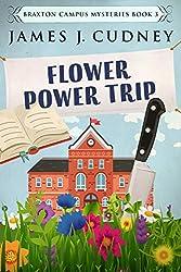 Flower Power Trip (Braxton Campus Mysteries Book 3)