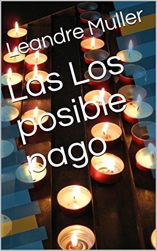 Las Los posible pago (Spanish Edition)