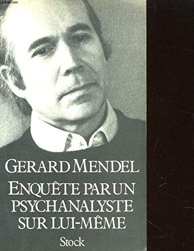 Enquête sur un psychanalyste par lui-même