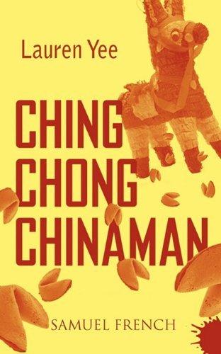 Ching Chong Chinaman by Lauren Yee (2011-01-19)