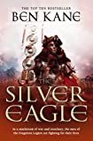 The Silver Eagle: (The Forgotten Legion Chronicles No. 2)