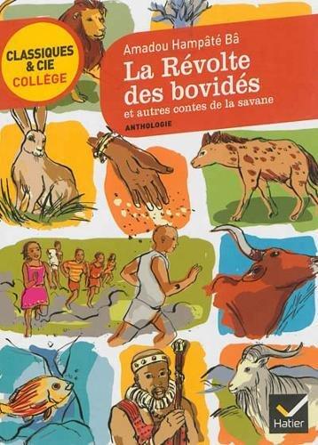 La rvolte des bovids et autres contes de la savane: sept contes africains transcrits par Hampt B