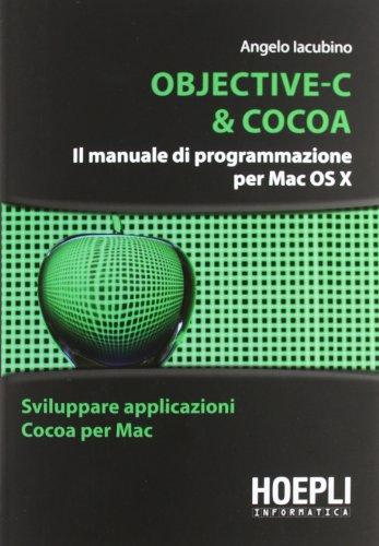 Objective-C & Cocoa. Il manuale di programmazione per Mac OS X