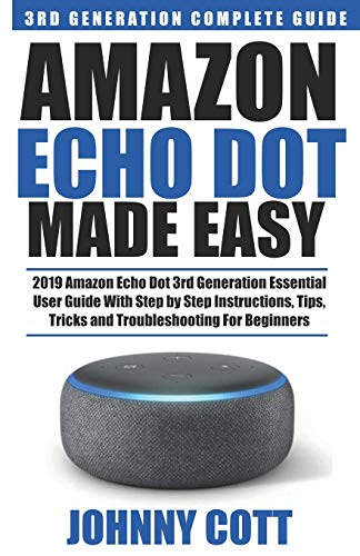 Amazon Echo Dot Made Easy: 2019 Amazon Echo Dot 3rd Generation Essential User Guide with Step by Step Instructions, Tips, Tricks and Troubleshooting for Beginners (Amazon Echo User Guide, Band 2) Beste Articulating Wall Mount