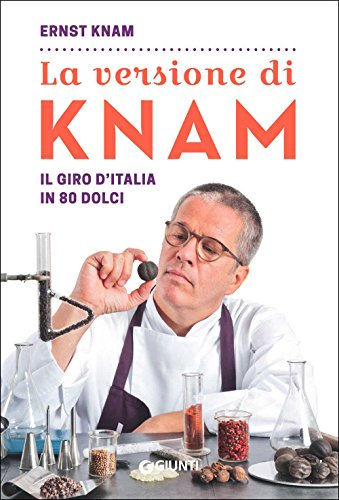 La versione di Knam. Il giro d'Italia in 80 dolci