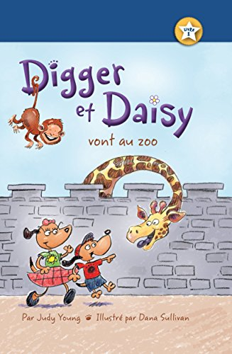 Digger et Daisy vont au zoo (Digger and Daisy Go to the Zoo) (I AM A READER: Digger and Daisy) par Judy Young