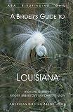 A Birder's Guide to Louisiana (ABA Birdfinding Guides)