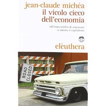 Il Vicolo Cieco Dell'economia Sull'impossibilità Di Sorpassare A Sinistra Il Capitalismo