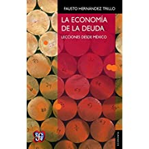 La economía de la deuda. Lecciones desde México (ECONOMiA)