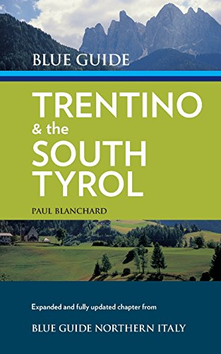Blue Guide Trentino & the South Tyrol por Paul Blanchard