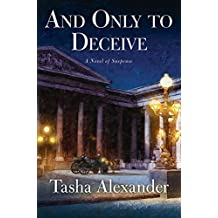 And Only to Deceive: A Novel of Suspense (Lady Emily Mysteries, Band 1)