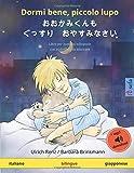 Dormi bene, piccolo lupo - おおかみくんも  ぐっすり  おやすみなさい (italiano - giapponese): Libro per bambini bilinguale, con audiolibro da scaricare