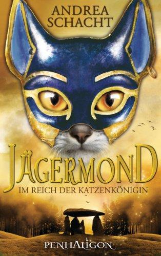 Jägermond 1 - Im Reich der Katzenkönigin: Roman