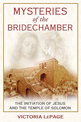 Mysteries of the Bridechamber: The Initiation of Jesus and the Temple of Solomon (English Edition)