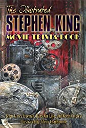 The Illustrated Stephen King Movie Trivia Book by Brian James Freeman (August 27,2013)