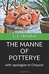 THE MANNE OF POTTERYE: with apologies to Chaucer