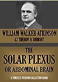 THE SOLAR PLEXUS OR ABDOMINAL BRAIN (Timeless Wisdom Collection Book 157)