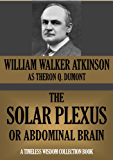THE SOLAR PLEXUS OR ABDOMINAL BRAIN (Timeless Wisdom Collection Book 157) (English Edition)