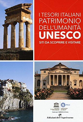 I tesori italiani patrimonio dell'umanità Unesco. Siti da scoprire e visitare