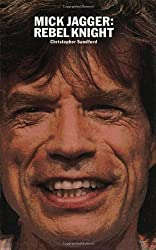 Mick Jagger: Rebel Knight by Christopher Sandford (2004-03-01)