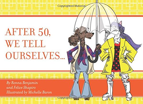 After 50, We Tell Ourselves... (Better After 50) (Sex 50th Birthday)