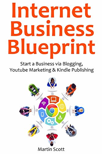 internet-business-blueprint-start-a-business-via-blogging-youtube-marketing-kindle-publishing-3-in-1