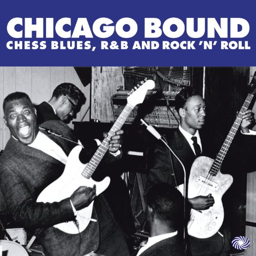 Chicago Bound: Chess Blues, R&...