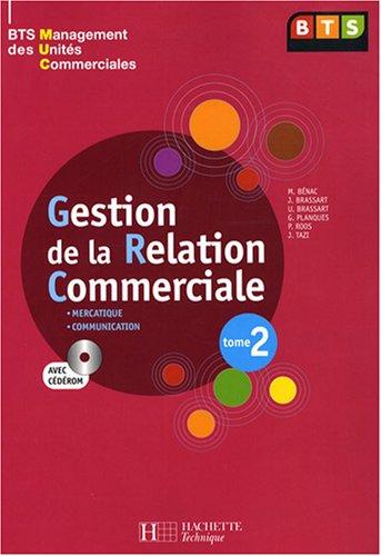 Gestion de la Relation Commerciale BTS MUC : Tome 2 (1Cédérom) par Myriam Bénac