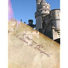 le château de Pierrefonds: Il était une fois ...