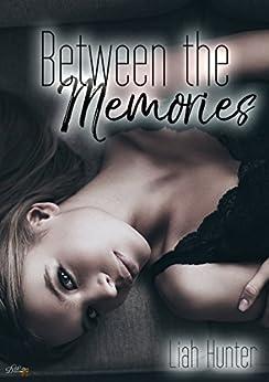 Between the Memories von [Hunter, Liah]
