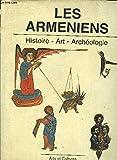 Les Arméniens - Histoire, Art, Archéologie.