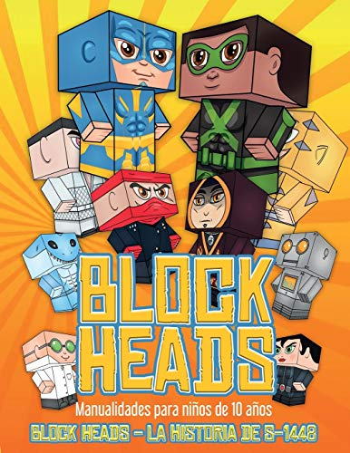 Manualidades para niños de 10 años (Block Heads - La historia de S-1448): Cada libro de manualidades para niños de Block Heads incluye 3 personajes ... y 2 complementos, como un aerodeslizador o