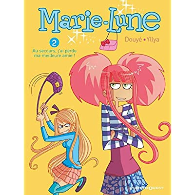 Marie Lune - Tome 02: Au secours, j'ai perdu ma meilleure amie !
